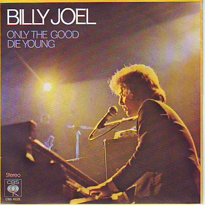 JOEL, BILLY - Only The Good Die Young Album