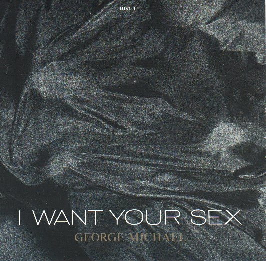 MICHAEL, GEORGE - I Want Your Sex CD